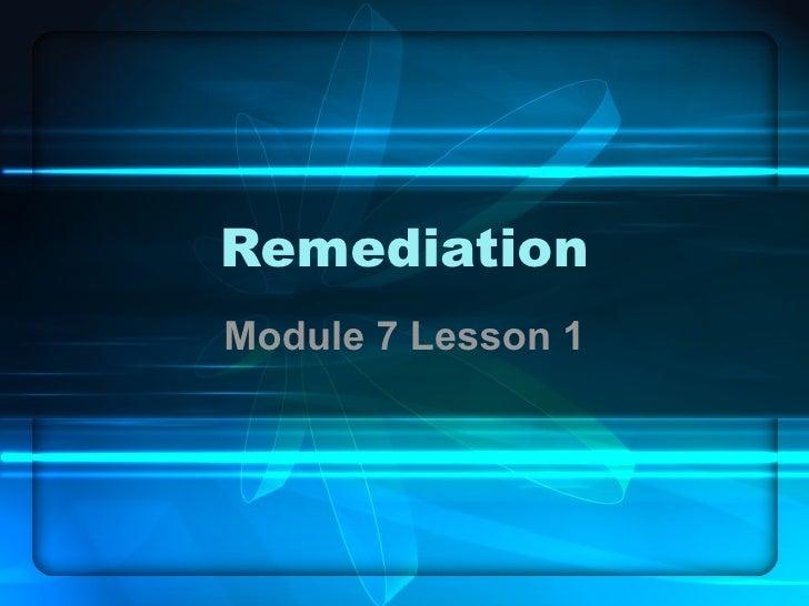 Remediation Module 7 Lesson 1