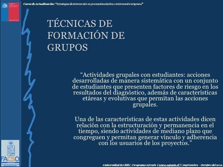 """Técnicas de formación de grupos<br />""""Actividades grupales con estudiantes: acciones desarrolladas de manera sistemática c..."""