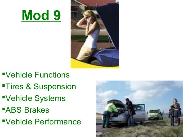 Mod 9 Vehicle Functions Tires & Suspension Vehicle Systems ABS Brakes Vehicle Performance