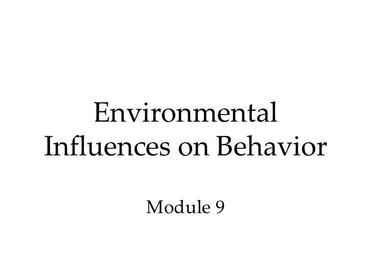 Mod 9 environmental influences on behavior