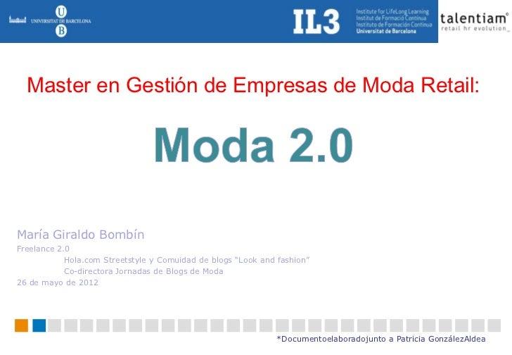 Master en Gestión de Empresas de Moda Retail:María Giraldo BombínFreelance 2.0            Hola.com Streetstyle y Comuidad ...