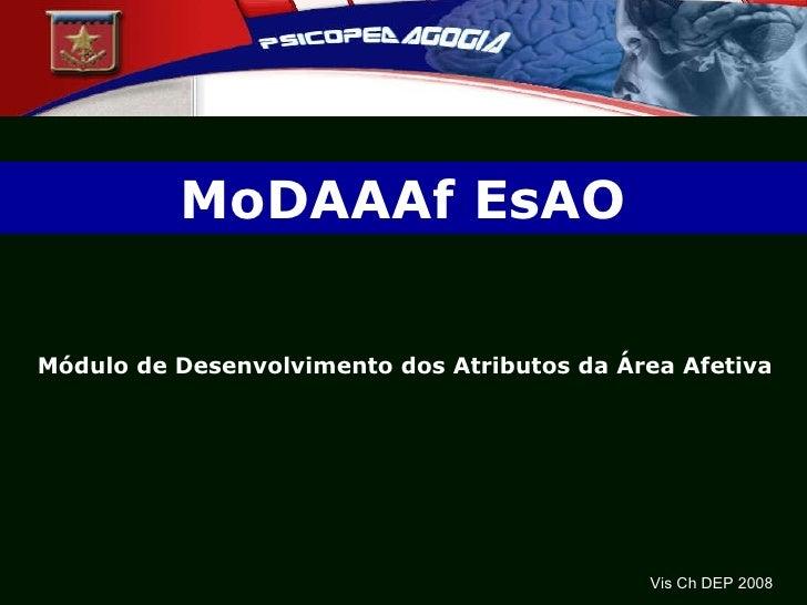 MoDAAAf EsAO Módulo de Desenvolvimento dos Atributos da Área Afetiva Vis Ch DEP 2008