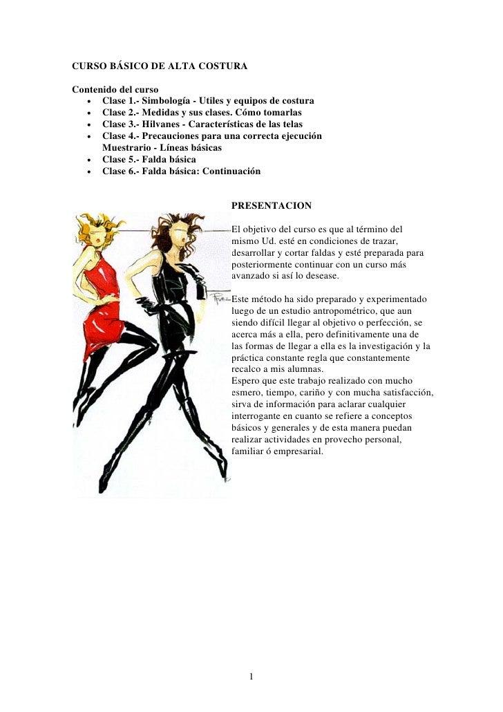 CURSO BÁSICO DE ALTA COSTURA  Contenido del curso   • Clase 1.- Simbología - Utiles y equipos de costura   • Clase 2.- Med...