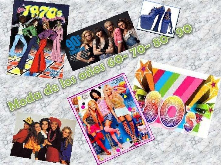 Moda de los 60- 70- 80- 90