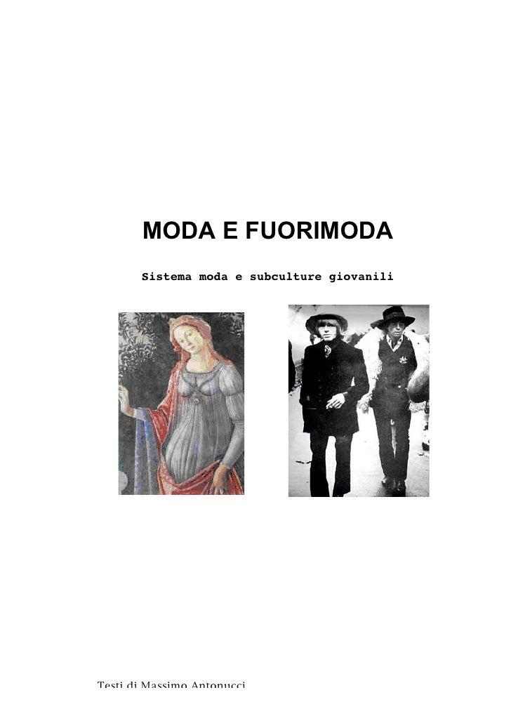 MODA E FUORIMODA        Sistema moda e subculture giovanili     Testi di Massimo Antonucci
