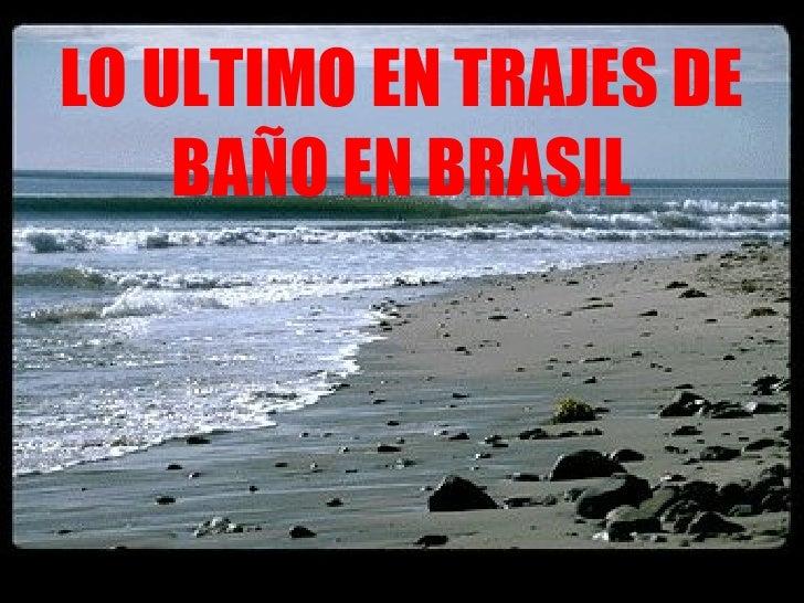 LO ULTIMO EN TRAJES DE BAÑO EN BRASIL