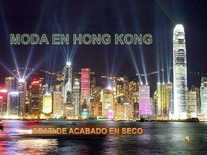 Moda en Hong Kong<br />SEATI DE ACABADO EN SECO<br />