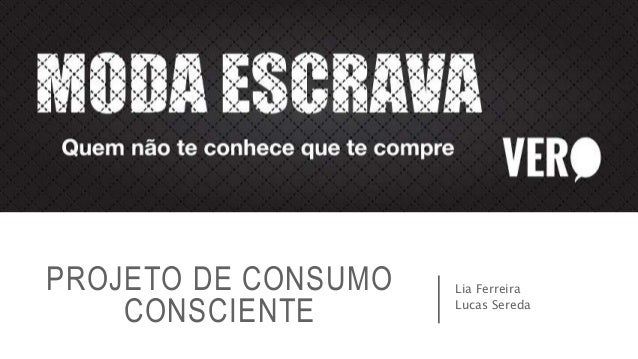 PROJETO DE CONSUMO CONSCIENTE Lia Ferreira Lucas Sereda