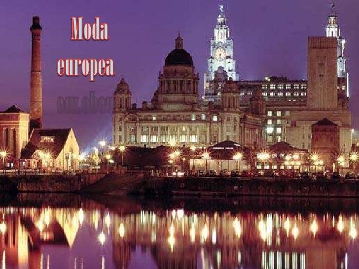 Moda europea <br />*Moda en Europa*<br />