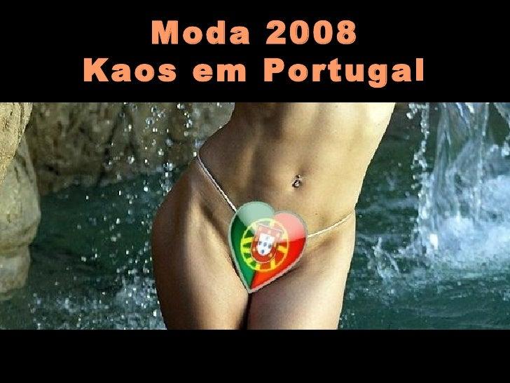 Moda 2008 Kaos em Portugal