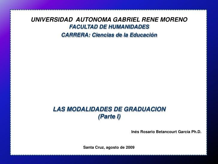 UNIVERSIDAD AUTONOMA GABRIEL RENE MORENO          FACULTAD DE HUMANIDADES        CARRERA: Ciencias de la Educación        ...
