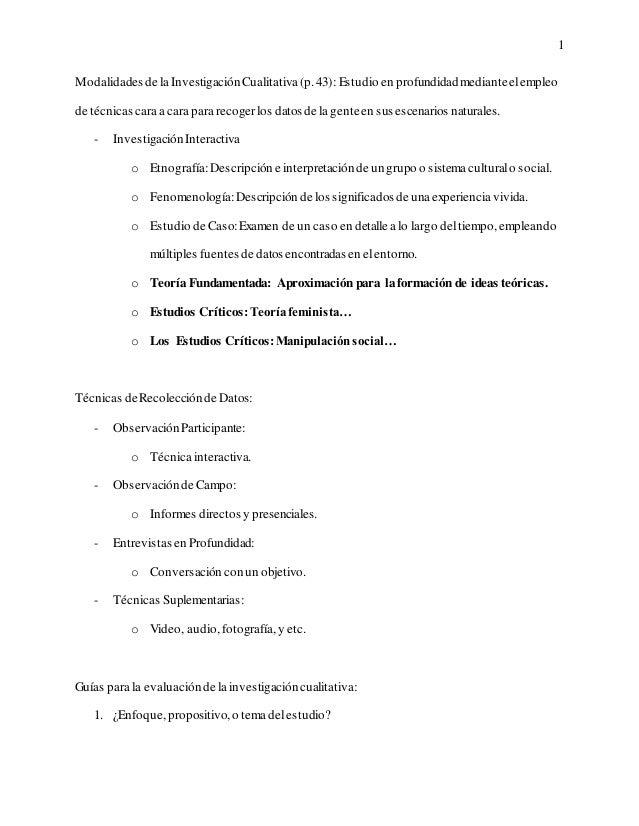 1Modalidades de la Investigación Cualitativa (p. 43): Estudio en profundidad mediante el empleode técnicas cara a cara par...
