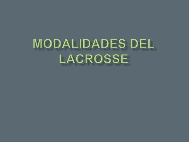 Modalidades del lacrosse.pptx. horacio german garcia