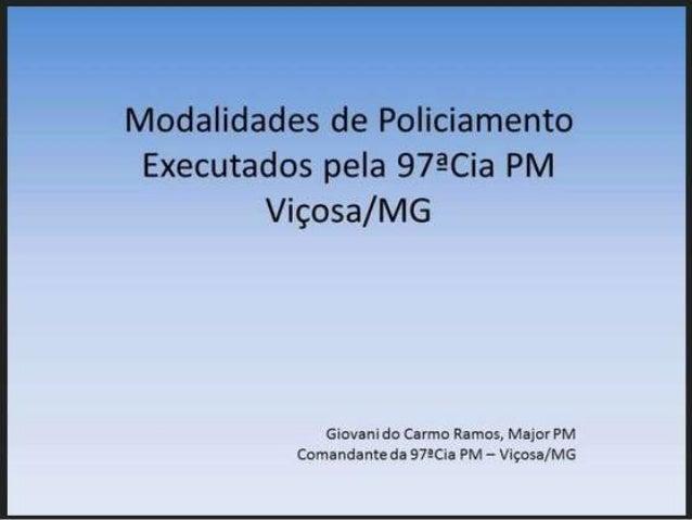 Modalidades de Policiamento da 97a Cia PM Viçosa-MG