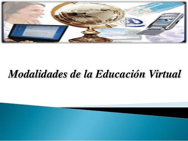 Modalidades de la Educación Virtual