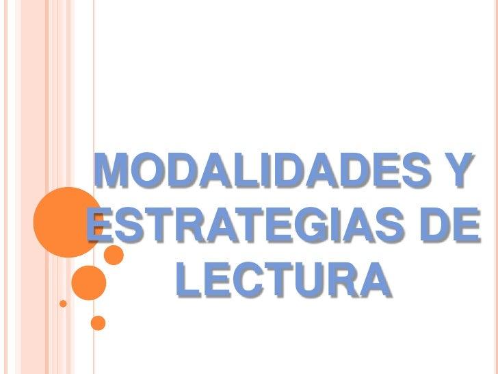 MODALIDADES YESTRATEGIAS DE   LECTURA