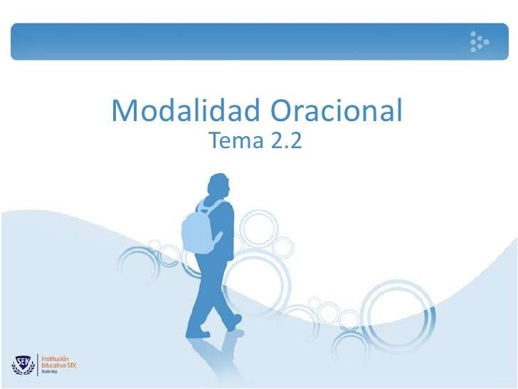 Modalidad Oracional       Tema 2.2