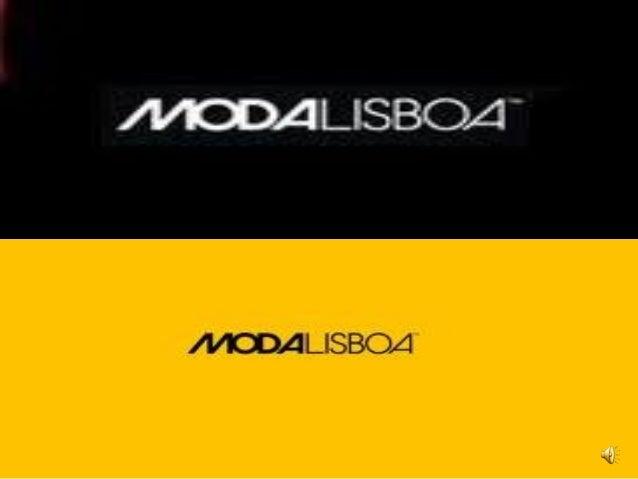"""""""ModaLisboa""""Dynamique de l'histoire font partie des valeurs telles que la créativité Moda, l'imagination et un désir étern..."""