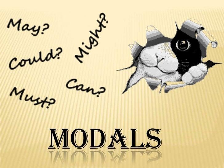 MODALS<br />