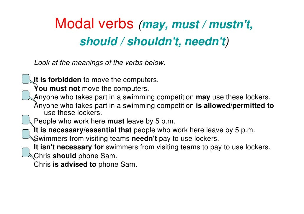 Modal verbs (may, must / mustn't,              should / shouldn't, needn't) Look at the meanings of the verbs below.  It i...