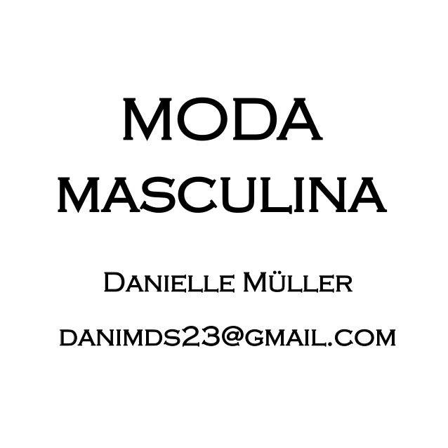 MODA masculina Danielle Müller danimds23@gmail.com