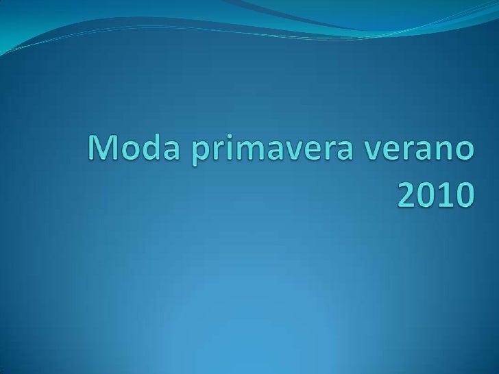 Moda Primavera Verano 2010 De Jorge Y Carlos