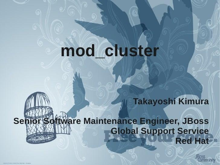 mod_cluster                            Takayoshi Kimura  Senior Software Maintenance Engineer, JBoss                      ...