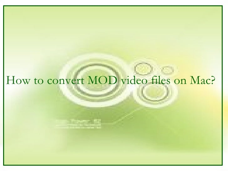 How to convert MOD video files on Mac?