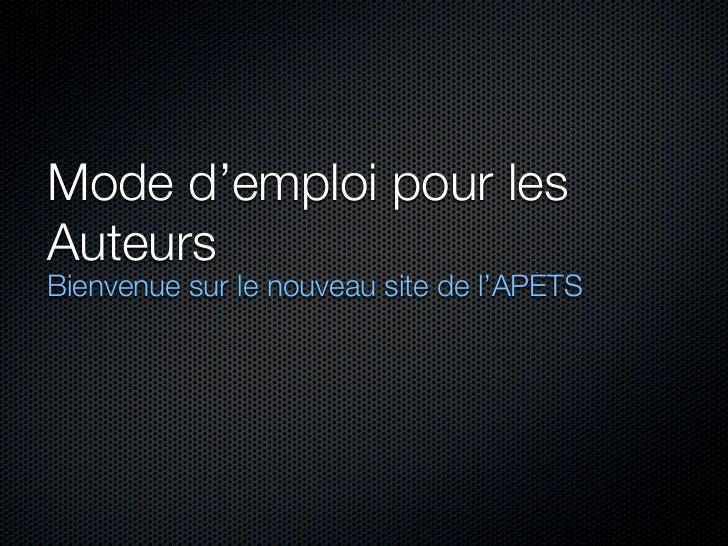 Mode d'emploi pour lesAuteursBienvenue sur le nouveau site de l'APÉTS