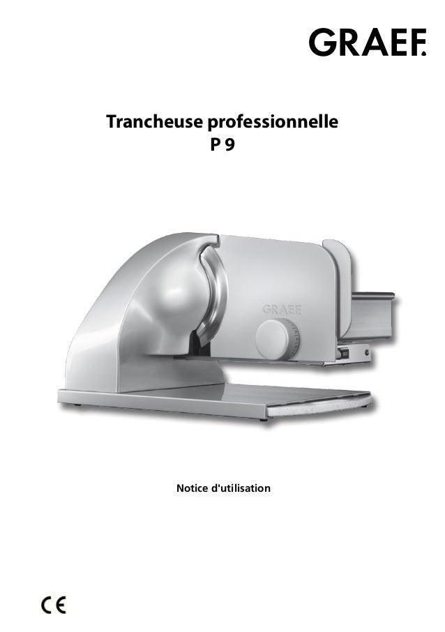 Trancheuse professionnelleP 9Notice dutilisation
