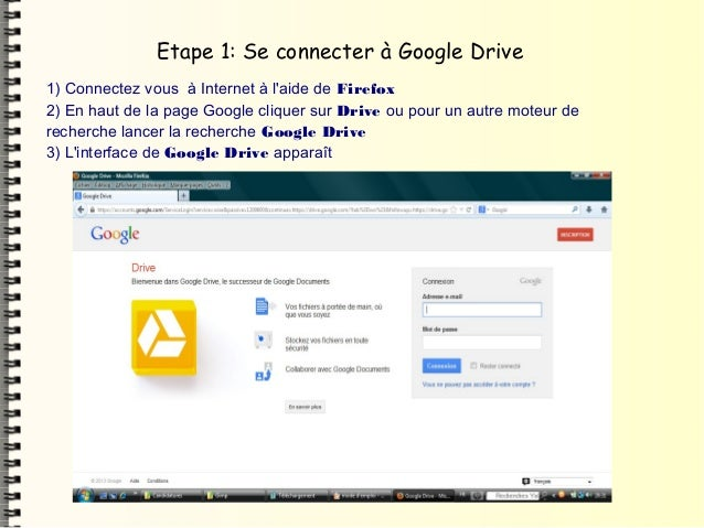 Etape 1: Se connecter à Google Drive1) Connectez vous à Internet à laide de Firefox2) En haut de la page Google cliquer su...
