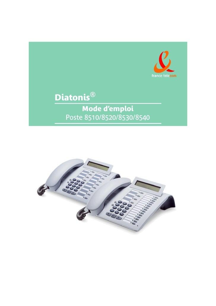 france telecom     Diatonis®        Mode d'emploi   Poste 8510/8520/8530/8540