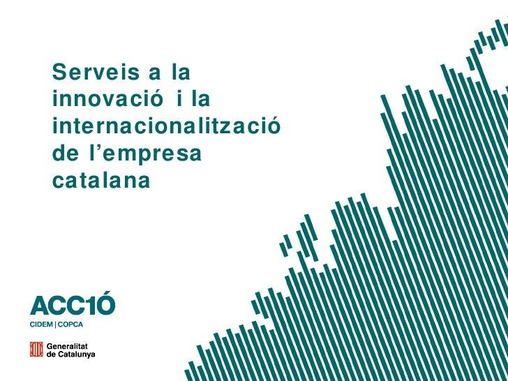 CICLE INFORMATIU ACC 1Ó   2010 Serveis a la Innovaci ó i a la Internacionalització  de l'empresa