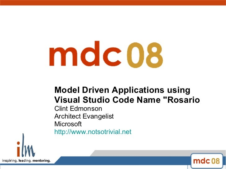 "Model Driven Applications using  Visual Studio Code Name ""Rosario  Clint Edmonson Architect Evangelist Microsoft http..."