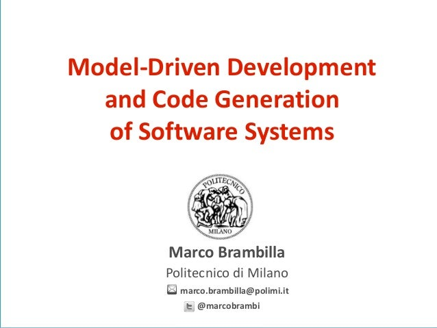 Model driven development and code generation of software systems