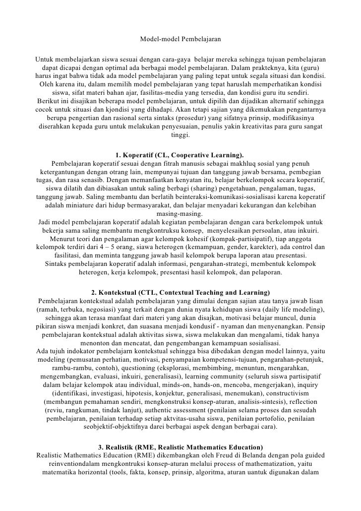 Model-model PembelajaranUntuk membelajarkan siswa sesuai dengan cara-gaya belajar mereka sehingga tujuan pembelajaran  dap...