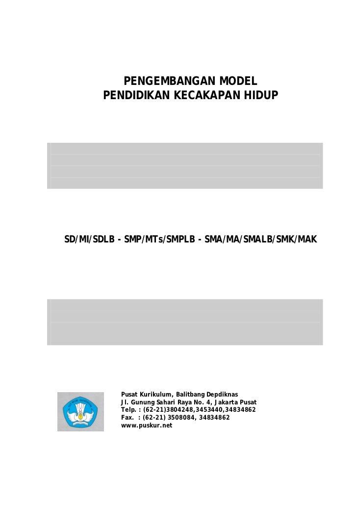 PENGEMBANGAN MODEL       PENDIDIKAN KECAKAPAN HIDUPSD/MI/SDLB - SMP/MTs/SMPLB - SMA/MA/SMALB/SMK/MAK           Pusat Kurik...