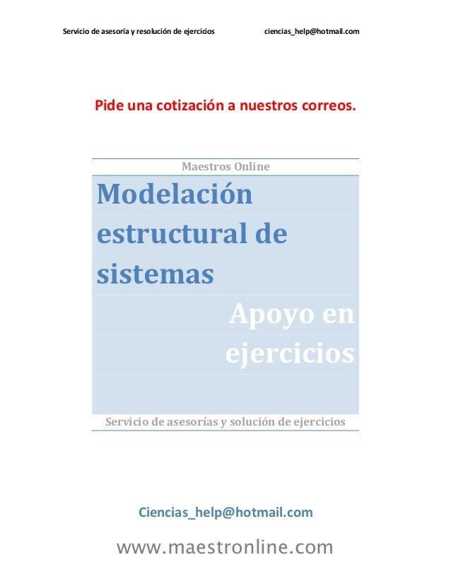 Servicio de asesoría y resolución de ejercicios   ciencias_help@hotmail.com         Pide una cotización a nuestros correos...