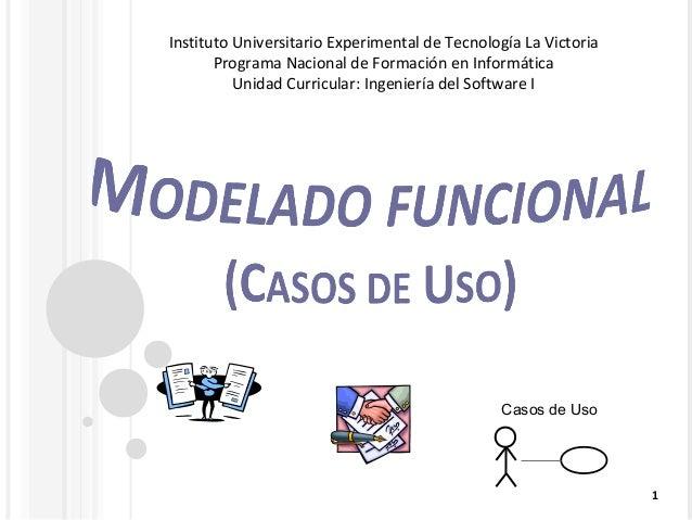 1Casos de UsoInstituto Universitario Experimental de Tecnología La VictoriaPrograma Nacional de Formación en InformáticaUn...