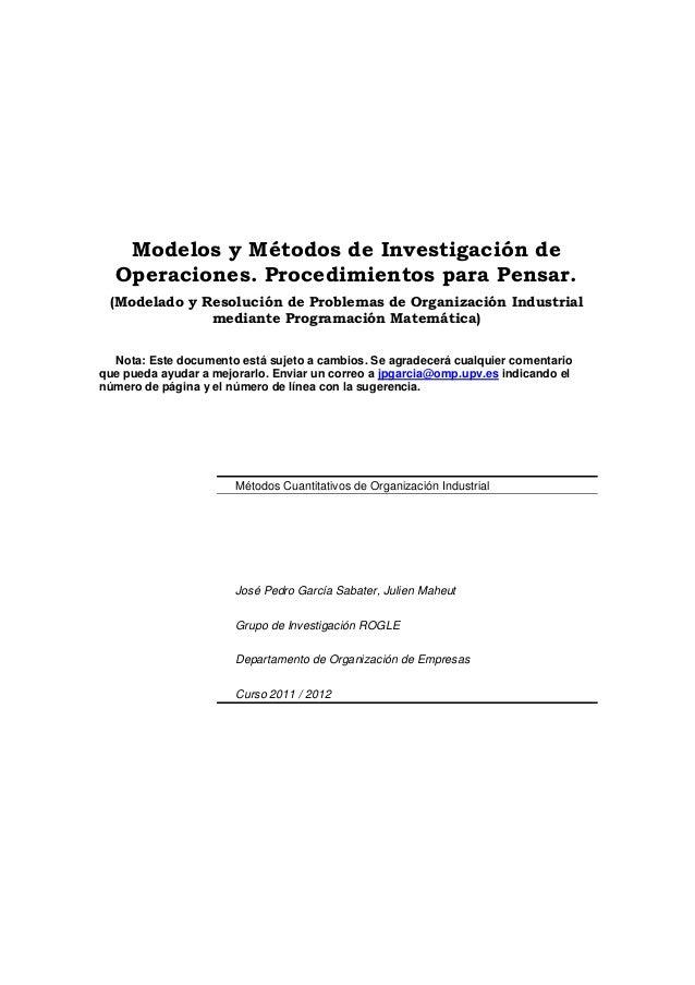 Modelos y Métodos de Investigación de Operaciones. Procedimientos para Pensar. (Modelado y Resolución de Problemas de Orga...