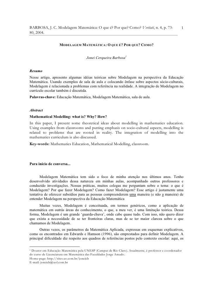 BARBOSA, J. C. Modelagem Matemática: O que é? Por que? Como? Veritati, n. 4, p. 73-                  1 80, 2004.          ...