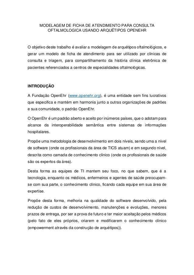 MODELAGEM DE FICHA DE ATENDIMENTO PARA CONSULTA OFTALMOLOGICA USANDO ARQUÉTIPOS OPENEHR O objetivo deste trabalho é avalia...