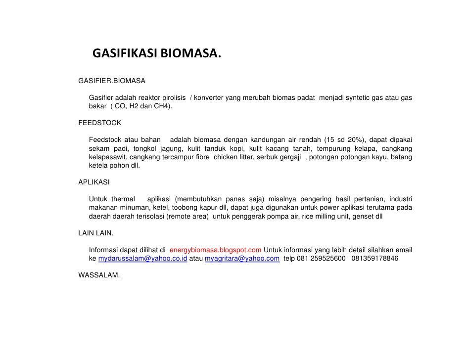 GASIFIKASIBIOMASA. GASIFIER.BIOMASA     Gasifier adalah reaktor pirolisis / konverter yang merubah biomas padat menjadi s...