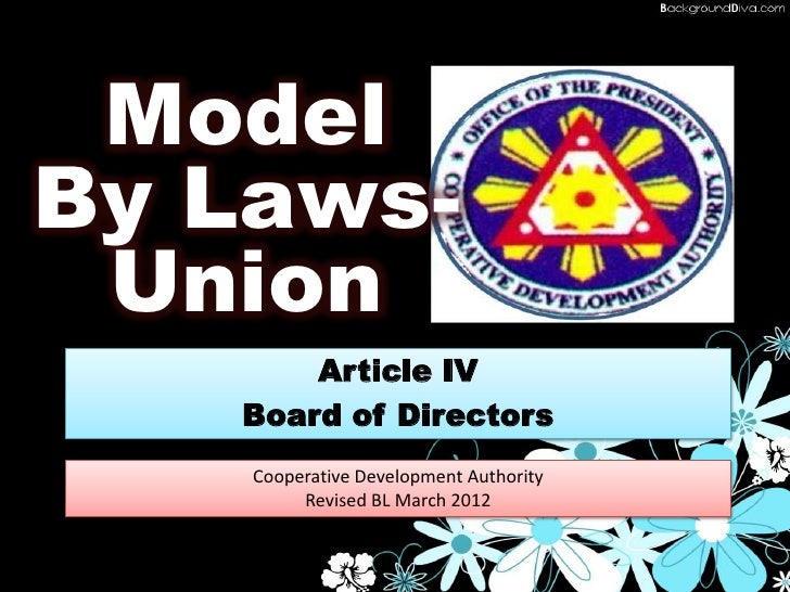 ModelBy Laws- Union       Article IV   Board of Directors    Cooperative Development Authority         Revised BL March 2012