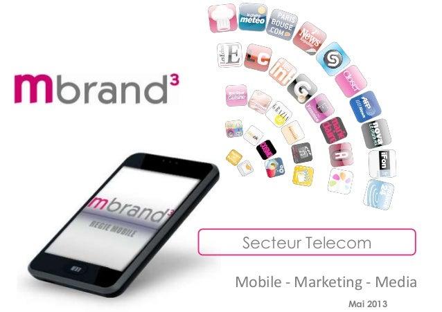 Mobile - Marketing - Media Secteur Telecom Mai 2013
