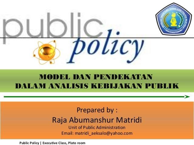 Model dan pendekatan dalam analisis kebijakan publik (public policy)
