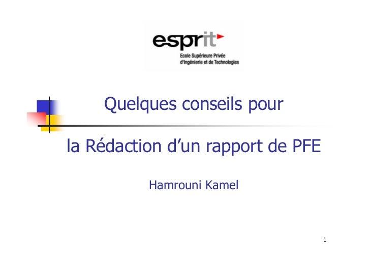 Quelques conseils pourla Rédaction d'un rapport de PFE          Hamrouni Kamel                                   1