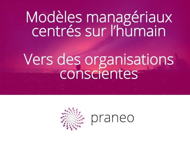 Modèles managériaux centrés sur l'humain Vers des organisations conscientes