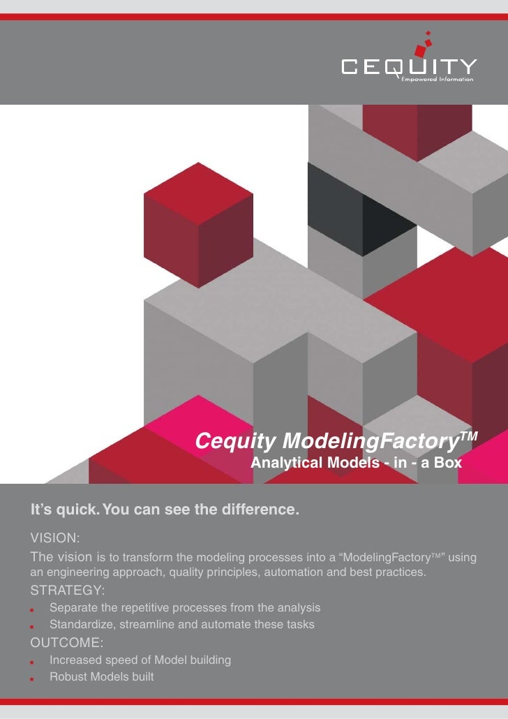 Cequity ModelingFactoryTM                                          Analytical Models - in - a Box   It's quick. You can se...
