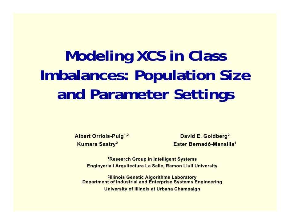 Modeling XCS in Class Imbalances: Population Size   and Parameter Settings      Albert Orriols-Puig1,2                    ...